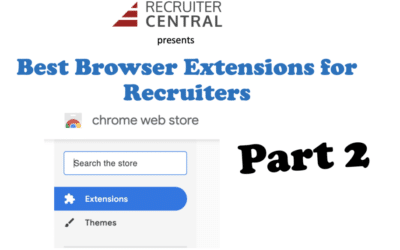 Our Favorite Browser Extensions for Recruiters (Part 2)